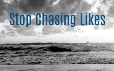 Stop Chasing Likes!